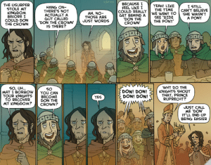 usurper: oglaf.com  BECAUSE I  FEEL LIKE I  COULD REALLYWE WENT TO  GET BEHIND A  'DON THE  CROWN'  THE USURPER  STOLE MY  KINGDOM  BEFORE I  COULD DON  THE CROWN  YEAH! LIKE  THE TIME  HANG ON  THERE'S NOT  ACTUALLY A  GUY CALLED  'DON THE CROWN'  IS THERE?  I STILL  CAN'T BELIEVE  SHE WASN'T  A PONY  AH, NO-  THOSE ARE  JUST WORDS  SEE RIDE  THE PONY  WHY DO THE  KNIGHTS SHOUT  THAT, PRINCE  RUPRECHT?  SO, UH...  MAY I BORROW  YOUR KNIGHTS  TO RECOVER  MY KINGDOM?  SO  YOU CAN  BECOME  DON THE  CROWN?  DON! DON!  DON! DON!  YES  JUST CALL  ME 'DON'  IT'LL END UP  BEING EASIER