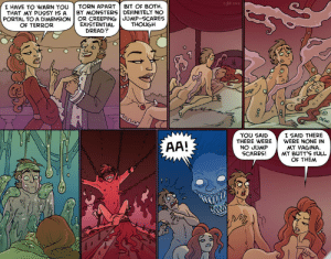 Oglaf - Touch of Fear (NSFW): oglaf.com  I HAVE TO WARN YOUTORN APART BIT OF BOTH  THAT MY PUSSY IS A | BY MONSTERS DEFINITELY NO  PORTAL TO A DIMENSION OR CREEPING JUMP-SCARES  EXISTENTIAL  DREAD?  OF TERROR  THOUGH  6  0  YOU SAID  THERE WERE  NO JUMP  SCARES!  I SAID THERE  WERE NONE IN  MY VAGINA.  MY BUTT'S FULL  OF THEM Oglaf - Touch of Fear (NSFW)