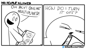 Introverted [OC]: OH BOy! ONLINE HOW DO 1 TURN  MULTIPLAVER!  NO PECPLE ALLOWED  IT OFF?  00  MTX  SIM  2019  @AREBUCKETSART Introverted [OC]