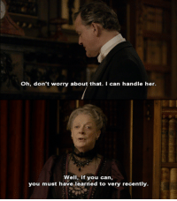 * #AnythingCanHappenDay; Downton Abbey. Don't forget to Vote for your Favourite Character to win the December Character Cup*  Lord Robert Crawley, Earl of Grantham and Violet Crawley, Dowager Countess of Grantham (Downton Abbey) ~ The Twilight Game of Reigning Ravenclaw's Belle Tudor admin: Oh, don't worry about that. I can handle her.  Well, if you can,  you must have learned to very recently. * #AnythingCanHappenDay; Downton Abbey. Don't forget to Vote for your Favourite Character to win the December Character Cup*  Lord Robert Crawley, Earl of Grantham and Violet Crawley, Dowager Countess of Grantham (Downton Abbey) ~ The Twilight Game of Reigning Ravenclaw's Belle Tudor admin