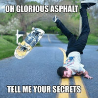 Tumblr, Blog, and Http: OH GLORIOUS ASPHALT  TELL ME YOUR SECRETS srsfunny:How Skaters Learn New Moves