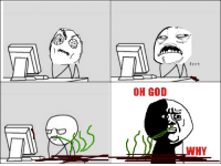 """le """"my first rage comic"""" rage: OH GOD  frrt  WHY le """"my first rage comic"""" rage"""
