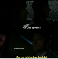 Part 2 ahahahahahahah I AM SOO DONE Luis is a pro 😂😂😂😂😂😂😂 CAS ME OUSSIDE HOW BOUT DAt: Oh, he speaks  (Tthesam,winchester  Cas me outside how bout dat Part 2 ahahahahahahah I AM SOO DONE Luis is a pro 😂😂😂😂😂😂😂 CAS ME OUSSIDE HOW BOUT DAt