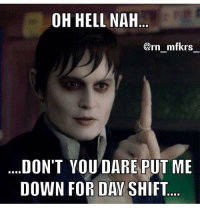 I actually miss night shift. Some days.  KMK: OH HELL NAH  Corn mfkrs  DON'T YOU DARE PUT ME  DOWN FOR DAY SHIFT I actually miss night shift. Some days.  KMK