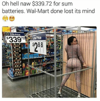 Beautiful, Cute, and Fashion: Oh hell naw $339.72 for sum  batteries. Wal-Mart done lost its mind  Low Price  33972  238 Follow @daunts rnrn😫. . . . . Tags (ignore): love instagood photooftheday tbt beautiful cute happy fashion me followme follow selfie picoftheday summer like4like freinds instadaily girl fun tagsforlikes love instagood photooftheday tbt beautiful cute happy