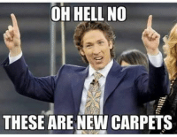 hell no: OH HELL NO  THESE ARE NEW CARPETS