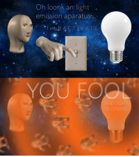 """Reddit, Com, and Light: Oh loonk an light .  emission aparatus  THE LIGH  S ORANG <p>[<a href=""""https://www.reddit.com/r/surrealmemes/comments/8an4vf/the_light/"""">Src</a>]</p>"""