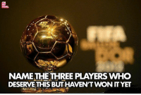 For me Andrés Iniesta: OH  MY  GOAL  DOR  NAMETHETHREE PLAYERS WHO  DESERVE THIS BUT HAVEN'T WON ITYET For me Andrés Iniesta