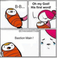 800 followers! Cred: @overwatchtrolls Overwatch OverwatchMemes: Oh my God!  B-B  His first word!  @Owenwatch Trolls  Bastion Main 800 followers! Cred: @overwatchtrolls Overwatch OverwatchMemes