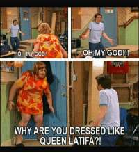 Memes, 🤖, and Queen Latifa: OH MY GOD!!  OH MY GOD!  WHY ARE YOU DRESSED LIKE  QUEEN LATIFA?! http://t.co/vNsqoVXGU6