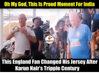 wow!: Oh My God, This Is Proud Moment For India  Star  LAKAGHWG  This England Fan Changed His Jersey After  Karun Nair's Tripple Century wow!