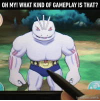 Memes, Yoshi, and 🤖: OH MY! WHAT KIND OF GAMEPLAY IS THAT?  Twitter@yoshi  sh What it takes to make Machoke happy.