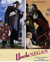 lol: OH NO! IT'S...  Uncle GAN  He's crude. He's crass.  He's family.  He wants half your shit. lol