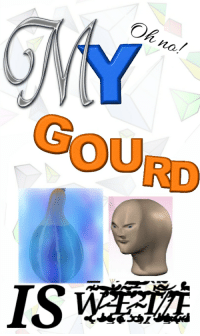 "Reddit, Com, and You: Oh no  no./  GOURD <p>[<a href=""https://www.reddit.com/r/surrealmemes/comments/8azu85/like_if_you_hate_when_this_happens/"">Src</a>]</p>"