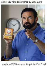 Soda, Free, and Baking: oh no! you have been visted by Billy Mays  . Baking soda  upvote in 19.95 seconds to get the 2nd free! <p>oh no Billy Mays</p>
