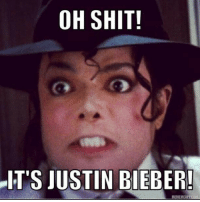 OH SHIT!  IT'S JUSTIN BIEBER!  MEME MMEAPPCOM My reaction when justinbeiber comes on tv michaeljackson mj memes mjmemes legend music pop kingofpop lol funny posts pictures beautiful