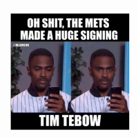 Mets fans this week: OH SHIT THE METS  MADE AHUGESIGNING  @MLBMEME  TIM TEBOW Mets fans this week