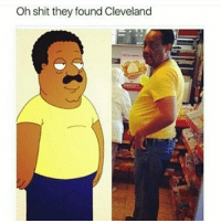 Cleveland is that you my nigg..👀😂😂: Oh shit they found Cleveland Cleveland is that you my nigg..👀😂😂