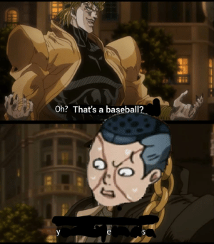 Baseball, Post, and Oh Thats a Baseball: Oh? That's a baseball?  У  е  S Edited a previous post
