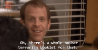 The Office, Terrorism, and For: Oh, there's a whole nother  terrorism booklet for that.