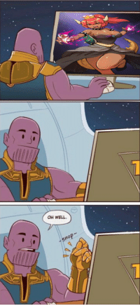 Imgur, Oh Well, and Thanos: OH WELL.  oP Thanos browsing Imgur