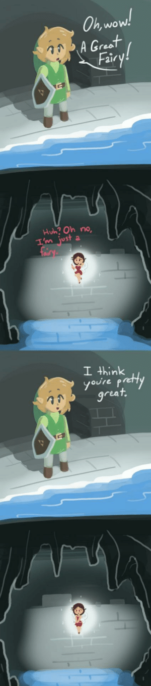 Wow, Good, and Link: Oh wow!  A Great  Fairy!  Hub? Oh no,  I'm just  fairy  I think  youre pectty  great Good boi link