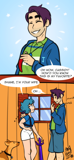 I made a silly little comic about my dumb husband: OH WOW, CASSIDY!  HOW'D YOU KNOW  THIS IS MY FAVORITE?  SHANE, I'M YOUR WIFE.  Он  munch  munch  Cnkel  11  2020 I made a silly little comic about my dumb husband