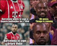 Barca fans https://t.co/nqQWvbacIW: Oh yesss,  Barcelona wants to signa  Bayern midfielder for 30m  Thiago is coming  OTrollFootball  O TheTrollFootball Insta  Barcelona to sign  Arturo Vidal Barca fans https://t.co/nqQWvbacIW
