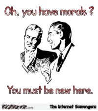 New, You, and Oh You: Oh,you have morals  7  0  You must be new here