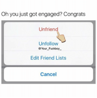 Fack off 🙄 Repost @your_fuckboy @your_fuckboy @your_fuckboy @your_fuckboy: Oh you just got engaged? Congrats  unfriend  Unfollow  @Your Fuck boy  Edit Friend Lists  Cancel Fack off 🙄 Repost @your_fuckboy @your_fuckboy @your_fuckboy @your_fuckboy