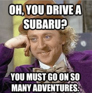 Funny Colorado College memes are funny   IndyBlog: OH, YOUDRIVEA  SUBARU?  YOU MUST GO ON SO  MANY ADVENTURES Funny Colorado College memes are funny   IndyBlog