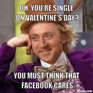 Anti Valentine's Memes - #GolfClub: OH, YOU'RE SINGLE  ON UALENTINE'S DAY  YOU MUST THINK THAT  FACEBO0KCARES  DIYLOL.COM Anti Valentine's Memes - #GolfClub