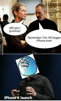 Dank, 🤖, and The Evil: ohh yes I  promise!  Remember Tim, NO bigger  iPhone ever!  iPhone 6 launch #iPhone6Plus turns out to be the evil plan of Tim Cook! http://9gag.com/gag/anXy15z?ref=fbp