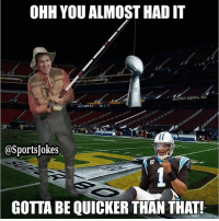 Lol 😂 congrats to Denver Broncos Super Bowl 50 champions 🏆: OHH YOU ALMOST HAD IT  SUPER BOWL SO  @Sportsjokes  GOTTA BE QUICKER THAN THAT! Lol 😂 congrats to Denver Broncos Super Bowl 50 champions 🏆