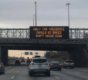 Only in Chicago!: OHLY THE CASSEROLE  SHOULD BE BAKED  DON'T DRIVE HIGH Only in Chicago!