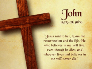quotes about jesus: ohn  11:25-26 (niv)  Jesus said to her, T am the  resurrection and the life. He  who believes in me  will ive,  even though he dies; and  whoever lives and believes in  me will never die. quotes about jesus