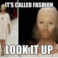 Duh: OIT'S CALLED FASHION  LOOKITUP Duh