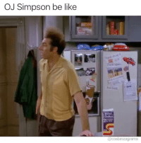 Be Like, Memes, and OJ Simpson: OJ Simpson be like Wow that was fast... costanzagrams