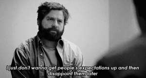 https://iglovequotes.net/: Ojust dont wanna get people s expectations up and then  disappoint them later https://iglovequotes.net/