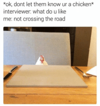 """<p>Job interviews are no joke via /r/wholesomememes <a href=""""http://ift.tt/2oln2TL"""">http://ift.tt/2oln2TL</a></p>: *ok, dont let them know ur a chicken*  interviewer: what do u like  me: not crossing the road <p>Job interviews are no joke via /r/wholesomememes <a href=""""http://ift.tt/2oln2TL"""">http://ift.tt/2oln2TL</a></p>"""