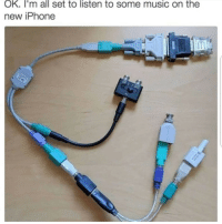 This is true: OK. I'm all set to listen to some music on the  new iPhone This is true