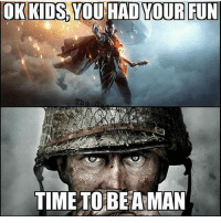 Memes, Shit, and Kids: OK KIDS YOU HAD YOUR FUN  TIME TO BEAMAN I know this is going to start some shit 😂😂😂😂😂