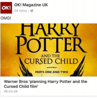 There.will.be.a.cursed.child.movie 😬😑😑😄😄😂😂😜😜 slytherin hufflepuff ravenclaw gryffindor harrypotter: OK! Magazine UK  OK!  14 mins.  OMG!  HARRY  AND THE  CURSED CHILD  PARTS ONE AND TWO  Warner Bros 'planning Harry Potter and the  Cursed Child film'  ok.co.uk There.will.be.a.cursed.child.movie 😬😑😑😄😄😂😂😜😜 slytherin hufflepuff ravenclaw gryffindor harrypotter