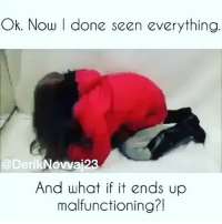 Memes, 🤖, and Now: Ok. Now | done seen everything  Ok. Now | done seen everything  @DerikNowaj23  And what if it ends up  malfunctioning?! I'll pass