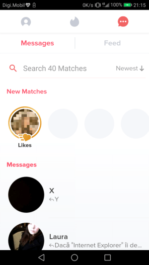 """Internet, Tinder, and Internet Explorer: OK/s 041 100%  21:15  Digi.Mobil  +  Messages  Feed  Newest  Search 40 Matches  New Matches  Likes  Messages  X  Y  Laura  Dacă """"Internet Explorer"""" îi de... 5 days into Tinder and i got almost 40 matches"""