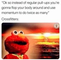 "Deal?!😍 Via @fuck_cardio: ""Ok so instead of regular pull-ups you're  gonna flop your body around and use  momentum to do twice as many""  Crossfitters:  RDIO Deal?!😍 Via @fuck_cardio"