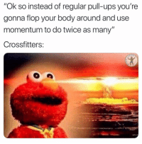 "DED😂 @iggymfails: ""Ok so instead of regular pull-ups you're  gonna flop your body around and use  momentum to do twice as many""  Crossfitters:  RDI DED😂 @iggymfails"