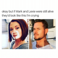 Alive, Crying, and Memes: okay but if Mark and Lexie were still alive  they'd look like this l'm crying I'm sobbing greysanatomy slexie