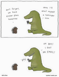 """<p>Oh boy!</p>  Artist: <a href=""""http://www.lizclimo.tumblr.com"""">www.lizclimo.tumblr.com</a>: okay III  don't forget,  we have  email myself  a reminder  dinner plans  tomorrow  now  OH BOY!  GOT  AN EMAIL  ding  © liz clim。  lizclimo. tumblr.com <p>Oh boy!</p>  Artist: <a href=""""http://www.lizclimo.tumblr.com"""">www.lizclimo.tumblr.com</a>"""