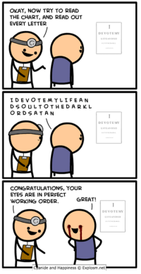 Dank, Congratulations, and Http: OKAY, NOW TRY TO READ  THE CHART, AND READ OUT  EVERY LETTER  DEVOTEMY  IDEVOTEMYLİFEAN  D S O ULTOTHEDARKL  OR DSATAN  DEVOTE MY  FEANDSG  CONGRATULATIONS, YOUR  EYES ARE IN PERFECT  ORKING ORDER GREAT!  DEVOTEMY  IFEANDSO  -aanide and Happiness © Explosm.net http://www.explosm.net